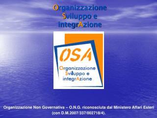 Organizzazione Non Governativa – O.N.G. riconosciuta dal Ministero Affari Esteri