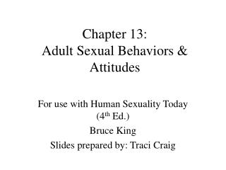 Chapter 13:  Adult Sexual Behaviors  Attitudes