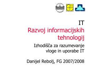 IT Razvoj  informacijsk ih  tehnologij