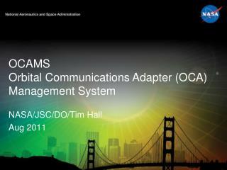 OCAMS Orbital Communications Adapter (OCA) Management System