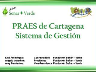 PRAES de Cartagena Sistema  de  Gestión