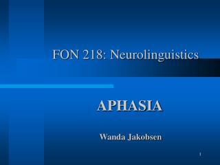 FON 218: Neurolinguistics