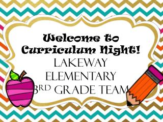 Welcome to Curriculum Night! Lakeway  Elementary  3 rd  Grade Team