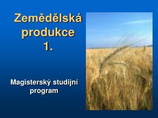 Zemědělská produkce  1.