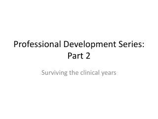 Professional Development Series: Part 2