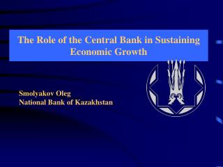 The Role of the Central Bank in Sustaining Economic Growth