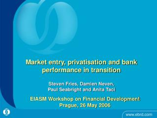 EIASM Workshop on Financial Development Prague, 26 May 2006