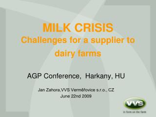 MILK CRISIS  Challenges for a supplier to dairy farms
