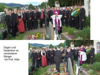 Segen und Gedenken an verstorbene Sänger  mit Prof. Köle