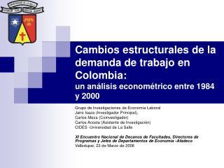 Grupo de Investigaciones de Economía Laboral Jairo Isaza (Investigador Principal),