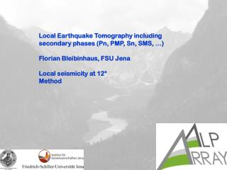 Local Earthquake Tomography including secondary phases (Pn, PMP, Sn, SMS, …)