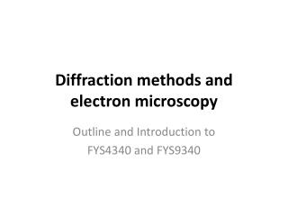 Diffraction methods and  electron microscopy