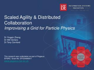 Scaled Agility & Distributed Collaboration Improvising a Grid for Particle Physics