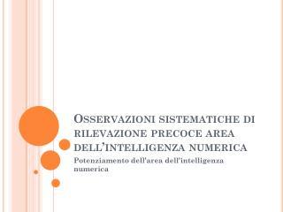 Osservazioni sistematiche di rilevazione precoce area dell'intelligenza numerica