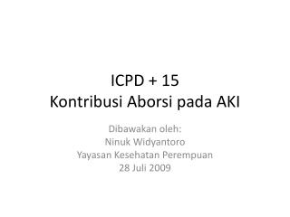 ICPD + 15 Kontribusi Aborsi pada AKI