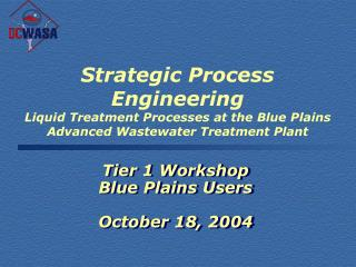 Tier 1 Workshop Blue Plains Users October 18, 2004