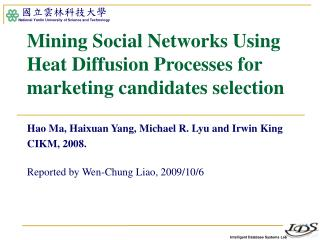 Mining Social Networks Using Heat Diffusion Processes for marketing candidates selection