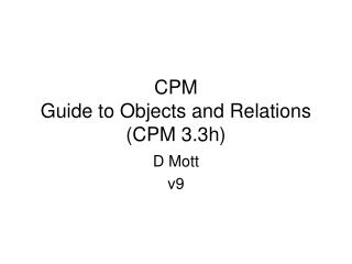 CPM Guide to Objects and Relations (CPM 3.3h)