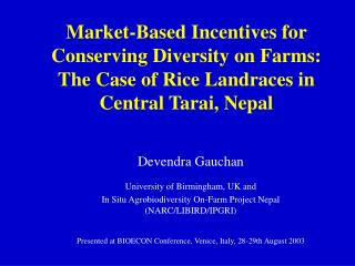 Devendra Gauchan University of Birmingham, UK and