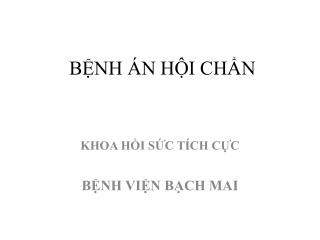 BỆNH ÁN HỘI CHẨN