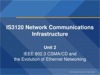 IS3120 Network Communications Infrastructure Unit 2