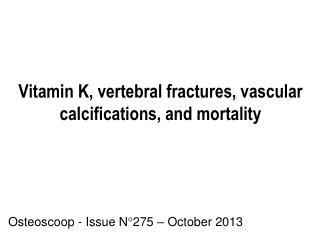 Vitamin K, vertebral fractures, vascular calcifications, and mortality