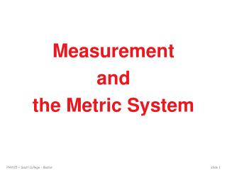 Measurement and  the Metric System