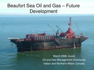 Beaufort Sea Oil and Gas – Future Development