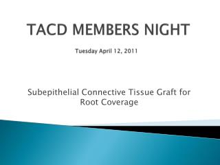 TACD MEMBERS  NIGHT Tuesday April 12, 2011
