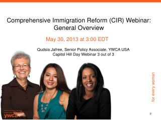Comprehensive Immigration Reform (CIR) Webinar:  General Overview