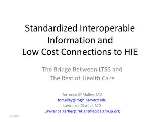 Standardized Interoperable Information and Low Cost Connections to HIE