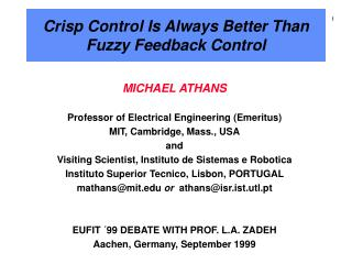 Crisp Control Is Always Better Than Fuzzy Feedback Control