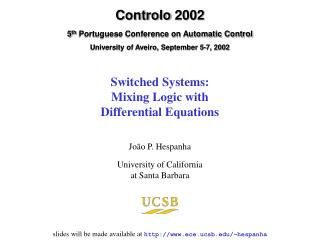 Switched Systems: Mixing Logic with Differential Equations