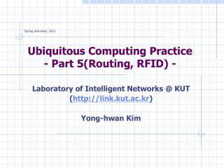 Ubiquitous Computing Practice - Part 5(Routing, RFID) -