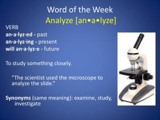 Word of the  Week Analyze [an•a•lyze]