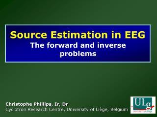 Source Estimation in EEG