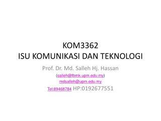 KOM3362 ISU KOMUNIKASI DAN TEKNOLOGI