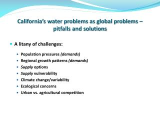 California's water problems as global problems – pitfalls and solutions