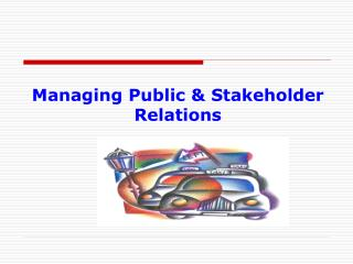 Managing Public & Stakeholder Relations