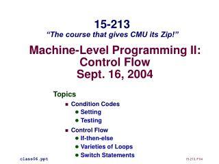 Machine-Level Programming II: Control Flow Sept. 16, 2004