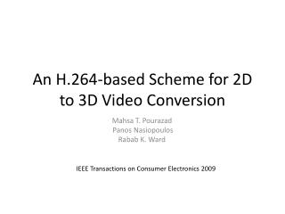 An H.264-based Scheme for 2D to 3D Video Conversion