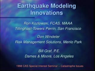 Earthquake Modeling Innovations