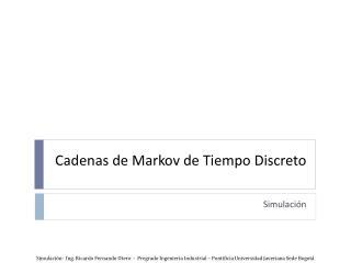Cadenas de  Markov  de Tiempo Discreto