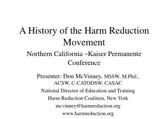 A History of the Harm Reduction Movement Northern California -Kaiser Permanente Conference