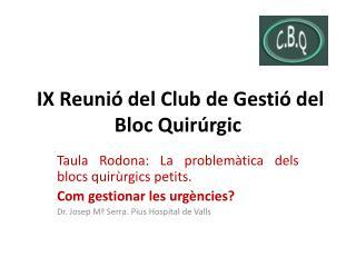 �IX Reuni� del Club de Gesti� del Bloc Quir�rgic