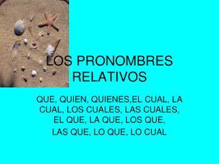 LOS PRONOMBRES RELATIVOS