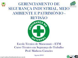 GERENCIAMENTO DE SEGURANÇA INDUSTRIAL, MEIO AMBIENTE E PATRIMÔNIO - REVISÃO