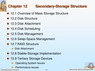 12.1 Overview of Mass Storage Structure 12.2 Disk Structure 12.3 Disk Attachment