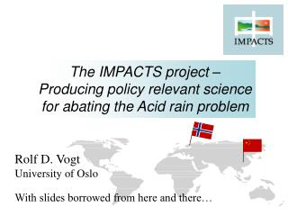 The IMPACTS project – Producing policy relevant science for abating the Acid rain problem