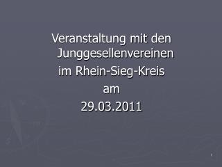 Veranstaltung mit den Junggesellenvereinen  im Rhein-Sieg-Kreis  am  29.03.2011